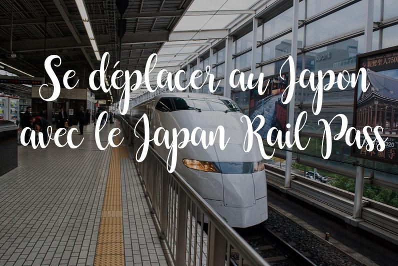Se déplacer au japon : japan rail pass blog voyage les love